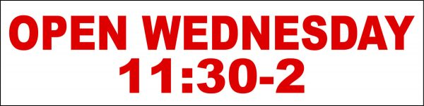 Open Wednesday 11:30-2